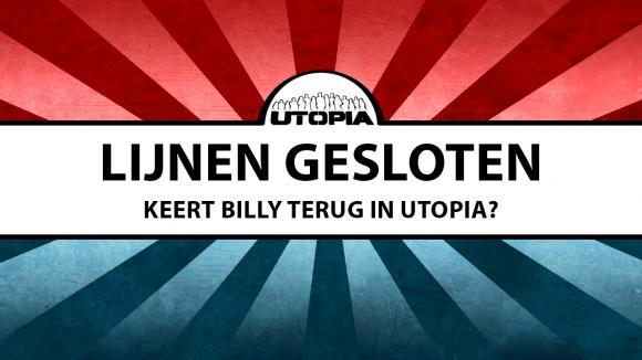 Uitslag referendum: Billy moet terug keren in Utopia